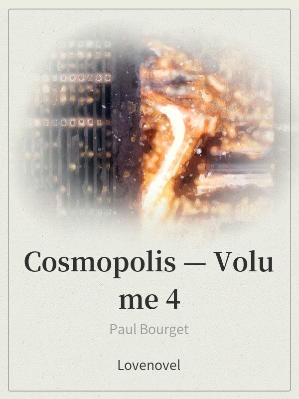 Cosmopolis — Volume 4